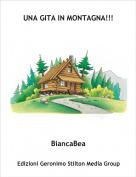 BiancaBea - UNA GITA IN MONTAGNA!!!