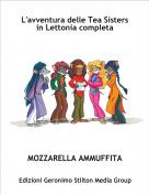 MOZZARELLA AMMUFFITA - L'avventura delle Tea Sisters in Lettonia completa