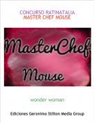 wonder woman - CONCURSO RATINATALIAMASTER CHEF MOUSE