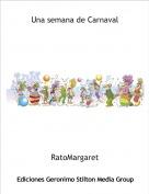 RatoMargaret - Una semana de Carnaval
