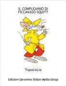 TopoLiscia - IL COMPLEANNO DIFICCANASO SQUITT