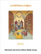 Alichu - La biblioteca mágica
