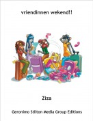 Ziza - vriendinnen wekend!!