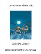 Géronimo Cerisier - La course en vélo la nuit