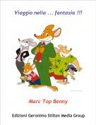 Marc Top Benny - Viaggio nella ... fantasia !!!