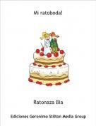 Ratonaza Bia - Mi ratoboda!