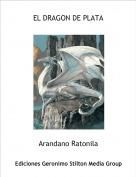 Arandano Ratonila - EL DRAGON DE PLATA