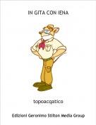 topoacqatico - IN GITA CON IENA
