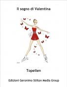 Topellen - Il sogno di Valentina