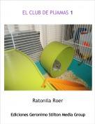 Ratonila Roer - EL CLUB DE PIJAMAS 1