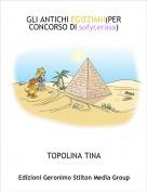 TOPOLINA TINA - GLI ANTICHI EGIZZIANI(PER CONCORSO DI sofycerasa)