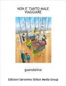 guendalina - NON E' TANTO MALE VIAGGIARE
