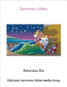 Ratonaza Bia - Geronimo y Patty