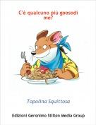 Topolina Squittosa - C'è qualcuno più goosodi me?