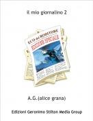 A.G.(alice grana) - il mio giornalino 2