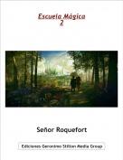 Señor Roquefort - Escuela Mágica2