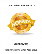 Squittina2011 - I MIEI TOPO- AMICI BONUS