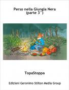 TopaStoppa - Perso nella Giungla Nera (parte 3°)