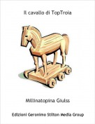 Millinatopina Giulss - Il cavallo di TopTroia