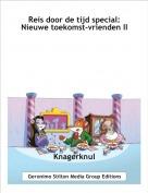 Knagerknul - Reis door de tijd special: Nieuwe toekomst-vrienden II