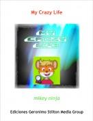 mikey ninja - My Crazy Life