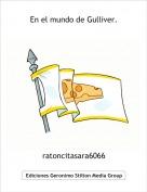 ratoncitasara6066 - En el mundo de Gulliver.