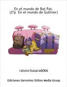 ratoncitasara6066 - En el mundo de Bat Pat.(2ºp  En el mundo de Gulliver)