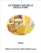 Silvia - LO STRANO CASO DELLA CROSTA D'ORO