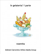 noemita - In gelateria! 1 parte