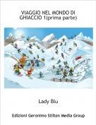Lady Blu - VIAGGIO NEL MONDO DI GHIACCIO 1(prima parte)