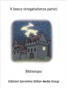 Bibliotopo - Il bosco stregato(terza parte)