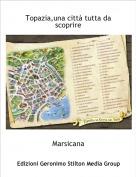Marsicana - Topazia,una città tutta da scoprire