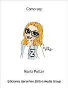 Maria Potter - Como soy