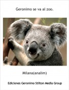 Milana(analim) - Geronimo se va al zoo.