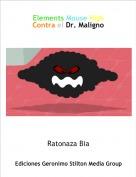 Ratonaza Bia - Elements Mouse HighContra el Dr. Maligno