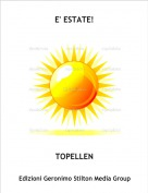 TOPELLEN - E' ESTATE!