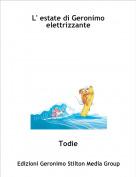 Todie - L' estate di Geronimo elettrizzante