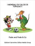 Fede and Fede & Co - I MONDIALI DI CALCIO DI TOPAZIA!!!