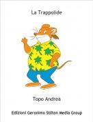 Topo Andrea - La Trappolide