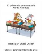 Hecho por: Queso Chedar - El primer día de escuela de Marisa Rathouse