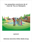 ratimiri - Las pequeñas aventuras de el club de Tea en Ratópolis