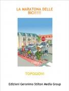 TOPOGIOVI - LA MARATONA DELLE BICI!!!!!