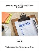 00cl - programma settimanale per il club!