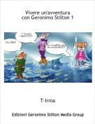 T-Irma - Vivere un'avventuracon Geronimo Stilton 1