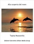Topisa Mozzarella - Alla scoperta del mare