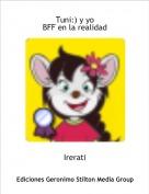 Irerati - Tuni:) y yoBFF en la realidad