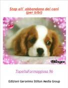 TopellaFormaggiosa 96 - Stop all' abbandono dei cani (per bibi)