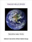 Sorcetta naso riccio - VIAGGIO NELLO SPAZIO