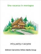 miry.patty e aurytea - Una vacanza in montagna
