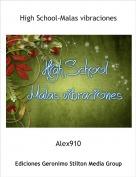 Alex910 - High School-Malas vibraciones